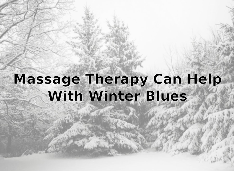 Massage Therapy Can Help Reduce Winter Blues